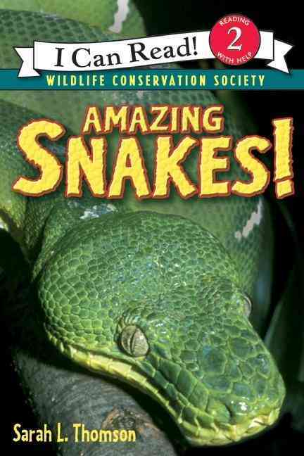 Amazing Snakes! By Thomson, Sarah L.